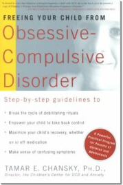 Freeing Your Child From Obsessive-Compulsive Disorder - Tamar E Chansky